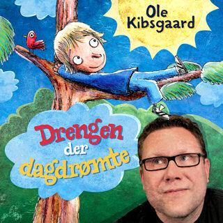 Ole Kibsgaard - Drengen der dagdrømte